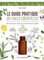 Le guide pratique des huiles essentielles