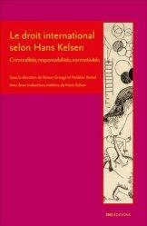 Le droit international selon Hans Kelsen. Criminalités, responsabilités, normativités