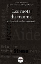 Les mots du trauma - Vocabulaire de psychotraumatologie