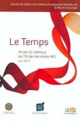 Le Temps. Actes du colloque de l'Ecole doctorale Droit et Science Politique (Ed 461)