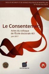 Le consentement. Actes du colloque de l'Ecole doctorale Droit et science politique (ED 461)