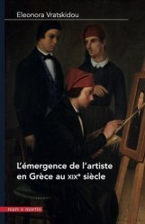 Le retour des arts. Où comment la Grèce moderne se forma des artistes (1840-1890)