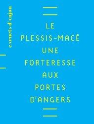 Le Plessis-Macé. Une forteresse aux portes d'Angers