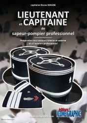 Lieutenant et capitaine de Sapeur-Pompiers professionnels. Préparation aux concours interne, externe, l'examen professionnel, la voie d'inscription, détachement et intégration directe