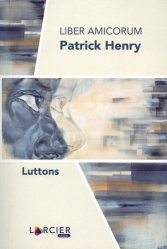 Liber Amicorum Patrick Henry. Luttons