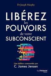 Liberez les pouvoirs de votre subconscient
