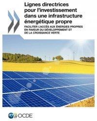 Lignes directrices pour investissement dans infrastructure énergétique propre