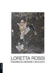 Loretta Rossi. Figures du dedans 2010-2013