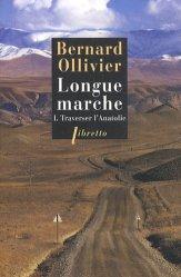 Longue marche à pied de la Méditerranée jusqu'en Chine par la route de la soie. Tome 1, Traverser l'Anatolie
