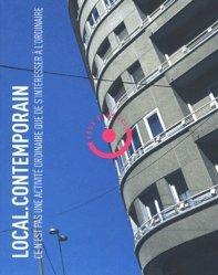Local.Contemporain Automne 2004 : Ce n'est pas une activité ordinaire que de s'intéresser à l'ordinaire. Avec 1 CD audio