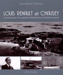 Louis Renault et Chausey. La folle passion d'un capitaine d'industrie pour l'archipel normand