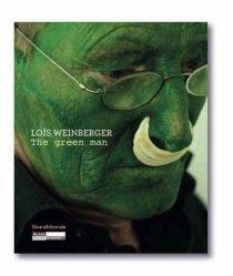 Lois Weinberger. Exposition au Musée d'Art Moderne de Saint-Etienne Métropole du 10 décembre 2011 eu 5 février 2012, Edition français-anglais-allemand