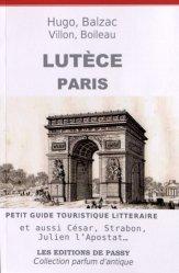 Lutèce Paris. Petit guide touristique littéraire