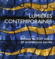 Lumières contemporaines. Vitraux du XXIe siècle et architecture sacrée