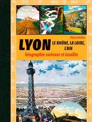 Lyon, le Rhône, la Loire, l'Ain et l'Isère