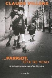 ...Parigot, tête de veau. La mémoire amoureuse d'un Parisien