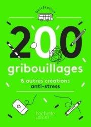 200 gribouillages & autres créations antis-tress