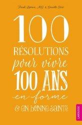 100 Résolutions pour vivre 100 ans en forme
