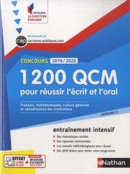 1 200 QCM pour réussir l'écrit et l'oral. Catégorie C, Français, Mathématiques, Culture générale, Connaissances des institutions, Edition 2019-2020