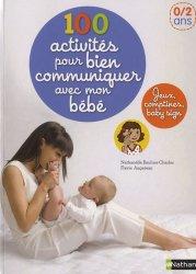 100 activités pour bien communiquer avec mon bébé