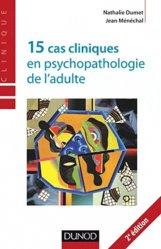 La couverture et les autres extraits de 15 cas cliniques en psychopathologie de l'adulte
