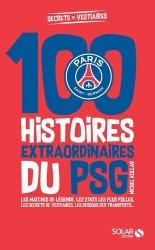 100 histoires extraordinaires du PSG