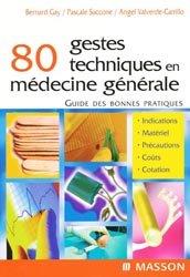 80 gestes techniques en médecine générale