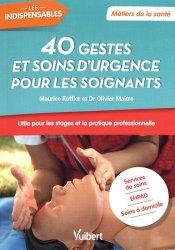 40 gestes et soins d'urgence pour les soignants