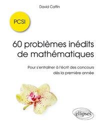 60 problèmes inédits de mathématiques - PCSI