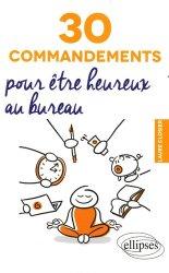 30 commandements pour être heureux au bureau
