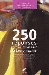 250 réponses à vos questions sur la tauromachie