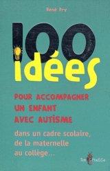 101 idées pour accompagner un enfant avec autisme