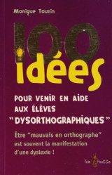 100 idées pour venir en aide aux enfants dysorthographiques