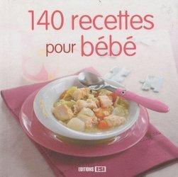140 recettes pour mon bébé