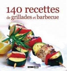140 recettes de grillades et barbecue