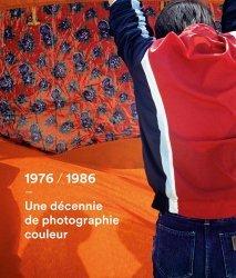 1976-1986, une décennie de photographie couleur