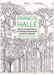 50 ans d'explorations et de recherches scientifiques de la forêt tropicale