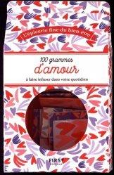 100 grammes d'amour à faire infuser dans votre quotidien