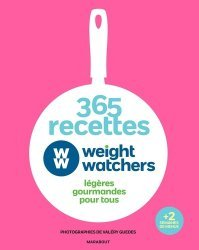365 recettes légères gourmandes pour tous Weight Watchers