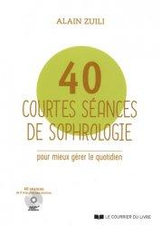 40 courtes séances de sophrologie pour mieux gérer le quotidien