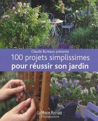 100 projets simplissimes pour réussir son jardin
