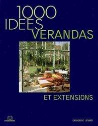 1000 idées de vérandas et extensions