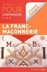 50 fiches pour comprendre la Franc-maçonnerie