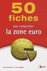 50 fiches pour comprendre la zone euro
