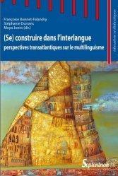 (Se) construire dans l'interlangue : perspectives transatlantiques sur le multilinguisme