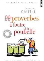 99 proverbes à foutre à la poubelle