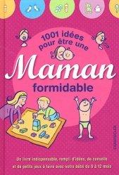 1001 idées pour être une maman formidable