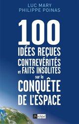 100 idées reçues, contreverités et faits insolites sur la conquête de l'espace