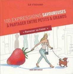 100 expressions savoureuses à partager entre petits et grands