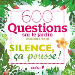 600 questions Silence ça pousse !